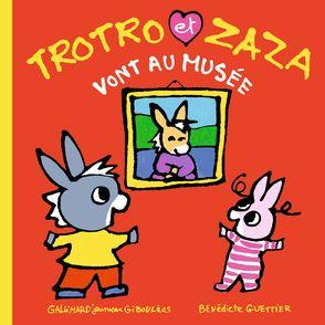 Trotro et Zaza vont au musée - Bénédicte Guettier