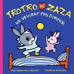Trotro et Zaza ne veulent pas dormir - Bénédicte Guettier