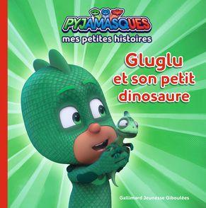 Pyjamasques - Gluglu et son petit dinosaure -  Romuald
