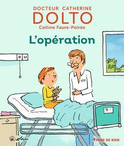 L'opération - Catherine Dolto, Colline Faure-Poirée,  Robin