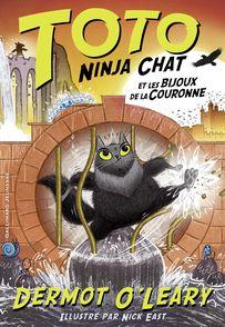 Toto Ninja chat et les bijoux de la couronne - Nick East, Dermot O'Leary