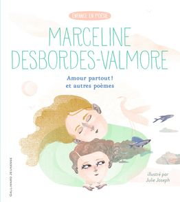 Amour partout ! et autres poèmes - Marceline Desbordes-Valmore