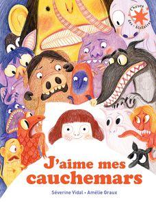 J'aime mes cauchemars - Amélie Graux, Séverine Vidal