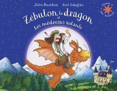 Zébulon le dragon et les médecins volants - Julia Donaldson