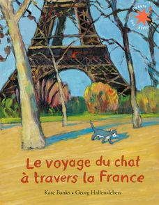 Le voyage du chat à travers la France - Kate Banks, Georg Hallensleben