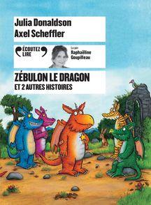 Zébulon le dragon et 2 autres histoires - Julia Donaldson