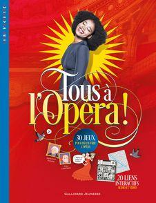 Tous à l'Opéra ! - Béatrice Fontanel, Cynthia Thiéry