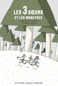 Les 3 sœurs et les monstres - Arnaud Alméras