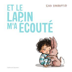 Et le lapin m'a écouté - Cori Doerrfeld