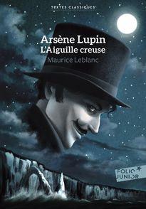 Arsène Lupin, L'Aiguille creuse - Maurice Leblanc