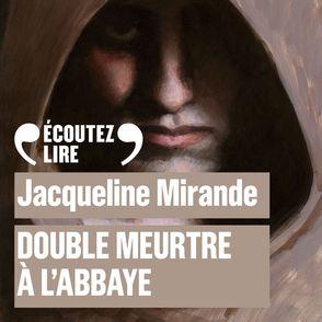 Double meurtre à l'abbaye - Jacqueline Mirande