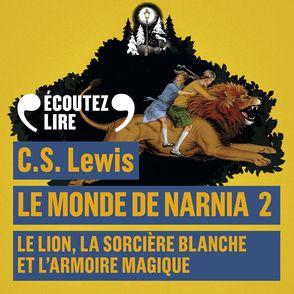 Le monde de Narnia - Clives Staples Lewis