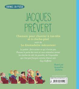 Chanson pour chanter à tue-tête et à cloche-pied suivi de Le Dromadaire mécontent - Jacqueline Duhême, Jacques Prévert