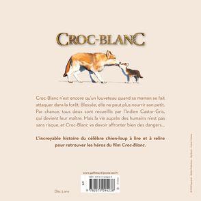 Croc-Blanc : l'histoire d'un chien-loup extraordinaire - Valérie Latour-Burney