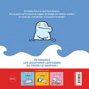 Cricri le dauphin sauve le monde - Michaël Escoffier, Sébastien Mourrain