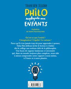 La philo expliquée aux enfants - Tahar Ben Jelloun, Hubert Poirot-Bourdain