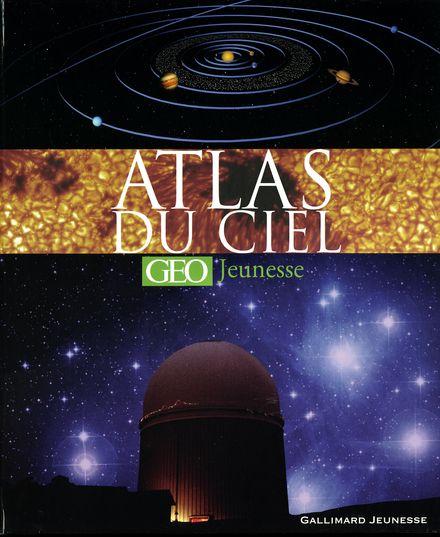 Atlas du ciel [GEO Jeunesse] - Robin Scagell