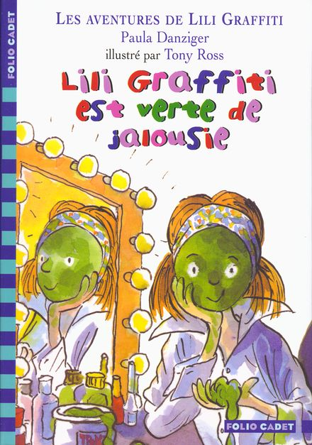 Lili Graffiti est verte de jalousie - Paula Danziger, Tony Ross