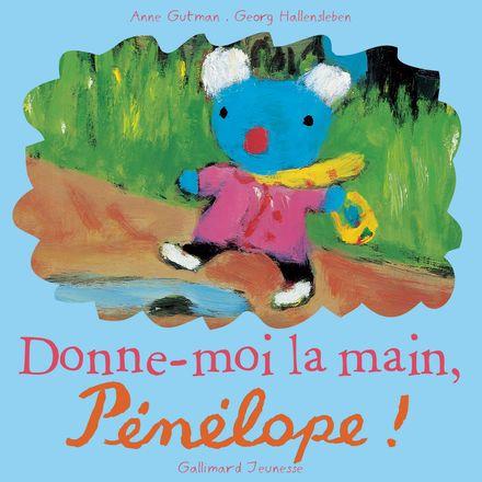 Donne-moi la main, Pénélope! - Anne Gutman, Georg Hallensleben