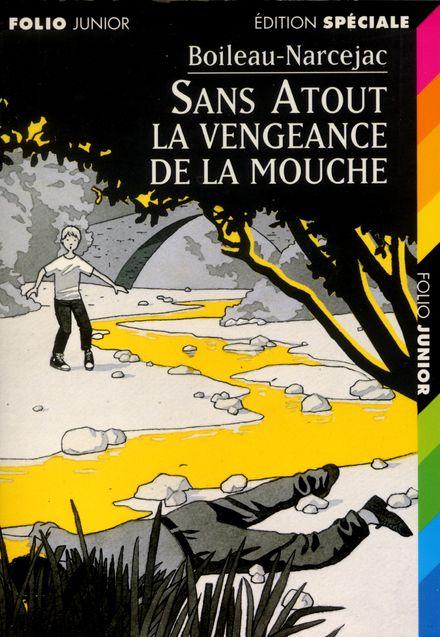 Sans Atout. La vengeance de la mouche -  Boileau-Narcejac, Daniel Ceppi