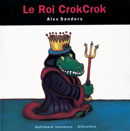 Le Roi CrokCrok - Alex Sanders