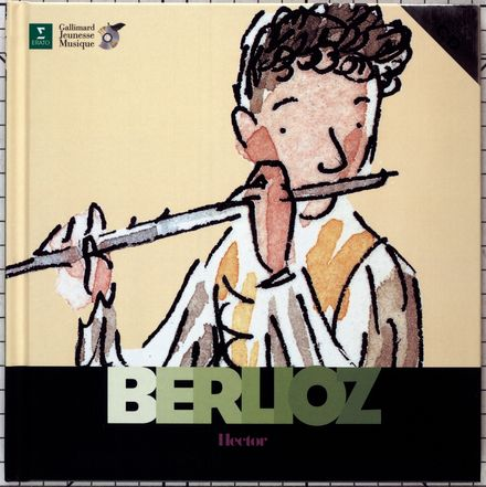 Hector Berlioz - Charlotte Voake, Christian Wasselin