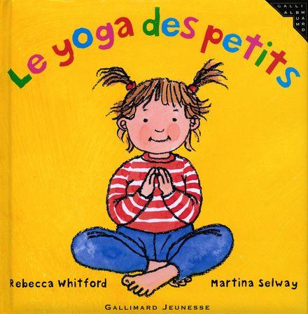 Le yoga des petits - Martina Selway, Rebecca Whitford