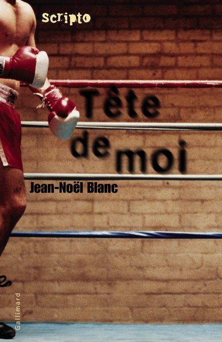Tête de moi - Jean-Noël Blanc