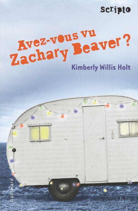 Avez-vous vu Zachary Beaver? - Kimberly Willis Holt
