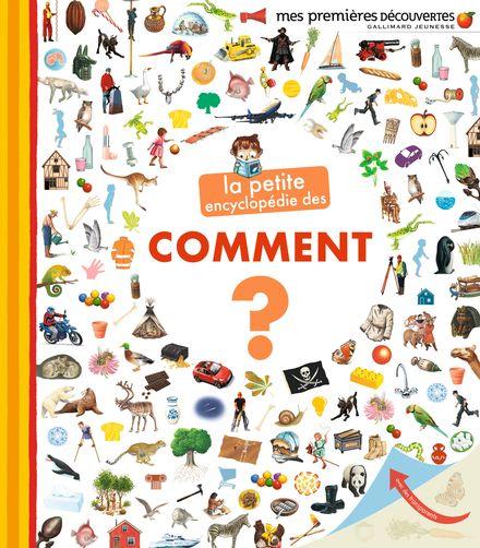La petite encyclopédie des comment? -  un collectif d'illustrateurs, Sophie Lamoureux