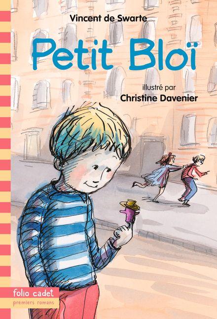 Petit Bloï - Christine Davenier, Vincent de Swarte