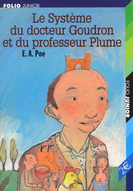 Le Système du docteur Goudron et du professeur Plume suivi de L'Ange du bizarre - Edgar Allan Poe