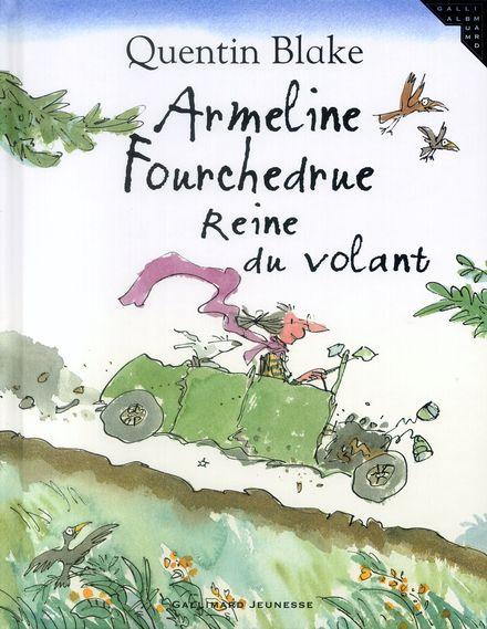 Armeline Fourchedrue, reine du volant - Quentin Blake