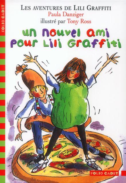 Un nouvel ami pour Lili Graffiti - Paula Danziger, Tony Ross