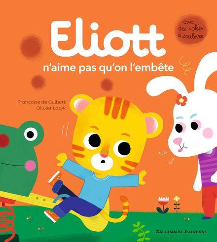 Eliott n'aime pas qu'on l'embête - Françoise de Guibert, Olivier Latyk