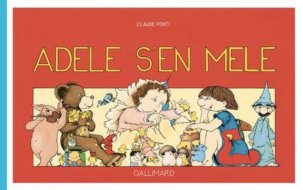 Adèle s'en mêle - Claude Ponti