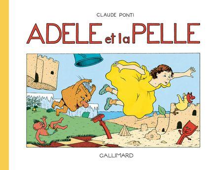 Adèle et la pelle - Claude Ponti