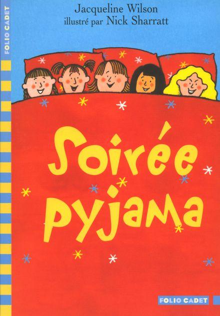 Soirée pyjama - Nick Sharratt, Jacqueline Wilson