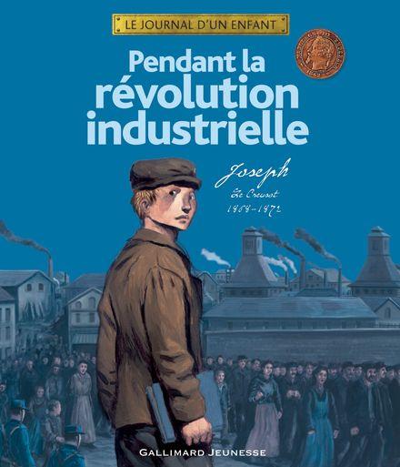 Pendant la révolution industrielle - Thierry Aprile, Emmanuelle Étienne, Luc Favreau, Gilbert Houbre, Caroline Picard, Antoine Ronzon