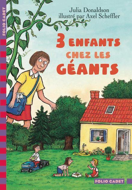 Trois enfants chez les géants - Julia Donaldson, Axel Scheffler