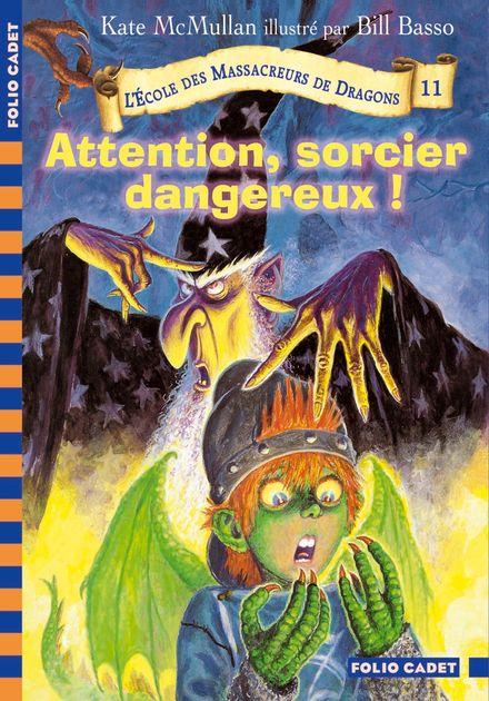 Attention, sorcier dangereux ! - Bill Basso, Kate McMullan