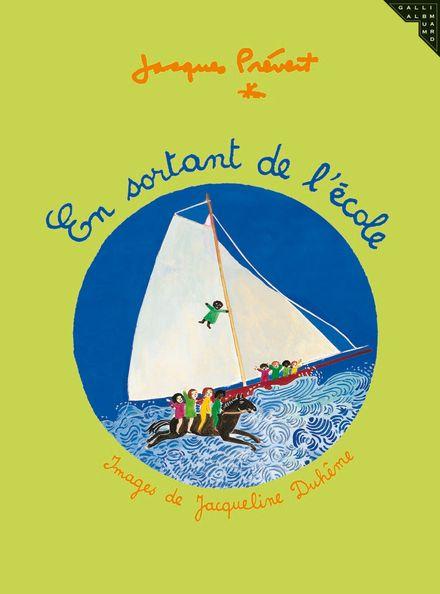 En sortant de l'école - Jacqueline Duhême, Jacques Prévert