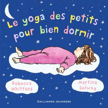 Le yoga des petits pour bien dormir - Martina Selway, Rebecca Whitford