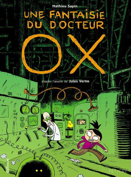 Une fantaisie du docteur Ox - Mathieu Sapin, Jules Verne