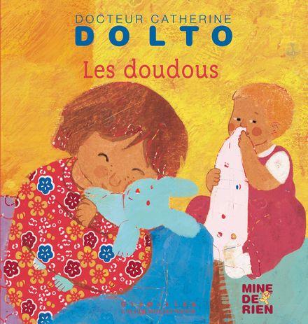 Les doudous - Catherine Dolto, Colline Faure-Poirée, Frédérick Mansot