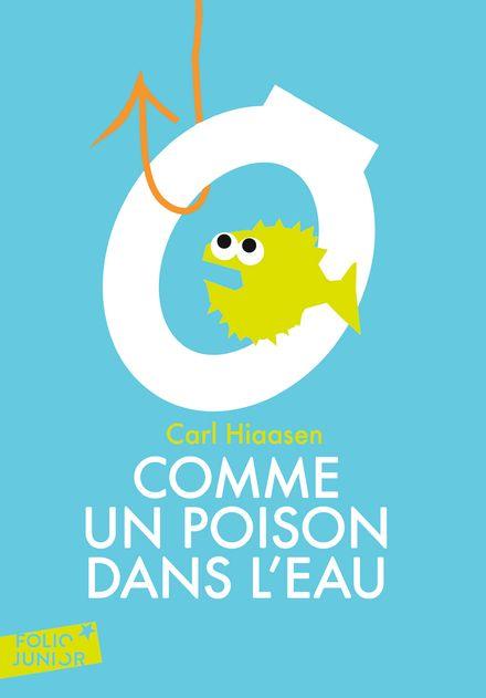Comme un poison dans l'eau - Carl Hiaasen