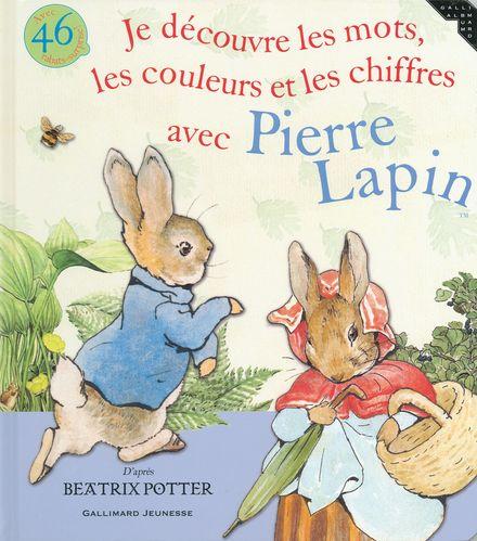 Je découvre les mots, les couleurs et les chiffres avec Pierre Lapin - Beatrix Potter