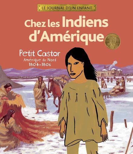 Chez les Indiens d'Amérique - Annick Foucrier-Binda, Hélène Georges, Florent Silloray