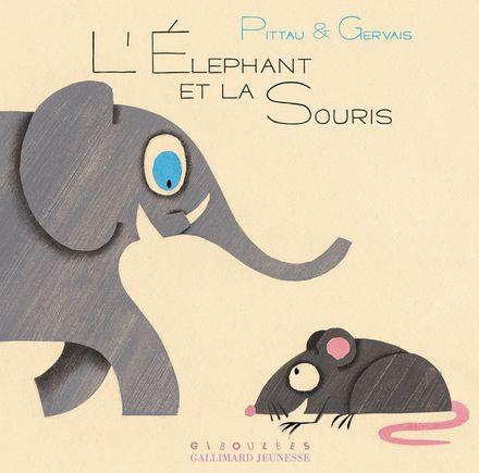L'éléphant et la souris - Bernadette Gervais, Francesco Pittau