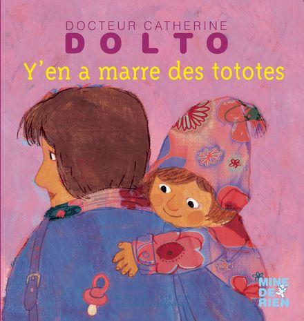 Y'en a marre des tototes - Catherine Dolto, Colline Faure-Poirée, Frédérick Mansot
